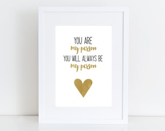Grey's Anatomy - You are my person, Instant download ,Typographic  - Gold, black , anniversary gift , friend , valentine