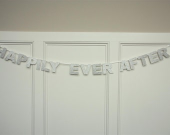 HAPPILY EVER AFTER Banner, Happily Ever After Garland, Wedding Banner, Wedding Glitter Garland, Wedding decoration