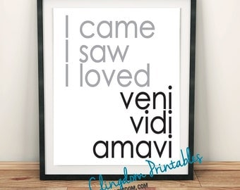Veni vidi amavi, I came I saw I loved, Latin,  Wall Art, Dorm Art, Instant Download
