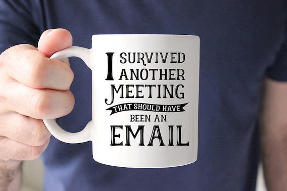 Avoid meetings until unavoidable.