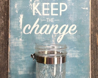 Keep the Change wooden sign with 8 oz jar attached for storing loose change in the laundry room