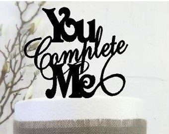 """Engagement Acrylic Cake topper generic """" you complete Me """" Made in melbourne"""