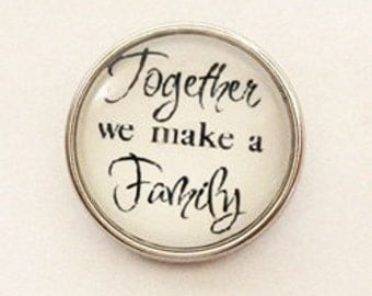 Snap Charm with the text Together we make a Family fits Noosa, Ginger snaps jewelry and other interchangeable jewelry, Christmas gifts