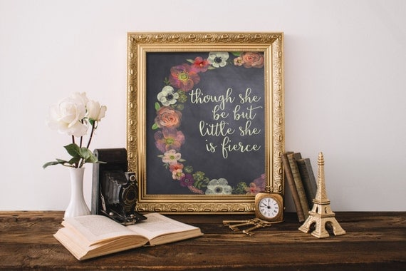 Shakespeare Quotes She May Be Small: Though She Be But Little She Is Fierce Shakespeare Quote Girl