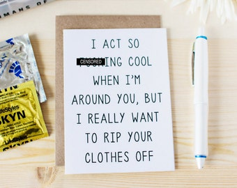 Funny Just Because Card - Funny I Like You Card - I Act So F-ing Cool When I'm Around You But I Really Want To... Funny Valentine's Day Card