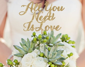 All You need is Love  -  Wedding Cake Topper