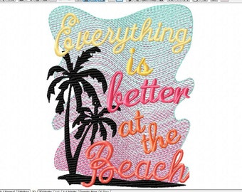 EVERYTHING is better at the BEACH embroidery design 5x7 vacation at the beach!  This is a fun, beachy design with an open airy background.