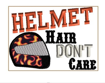 HELMET HAIR, don't care!  For all those Harley riders in your life!  Bike hair says I'm having fun!  Machine embroidery applique design.