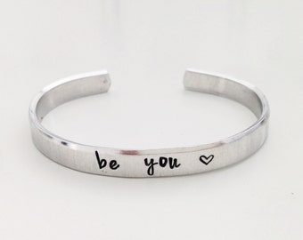 Be You, Heart, Metal Stamped Aluminum Cuff Bracelet