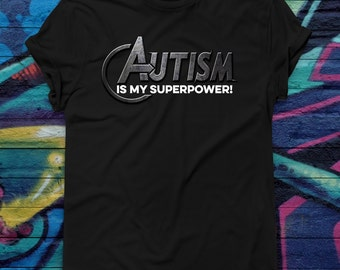Autism Is My Superpower T-shirt Superhero Adult or Youth Tshirt ASD Tee Shirt Aspergers Tee WAAD World Autism Awareness Day T-shirt