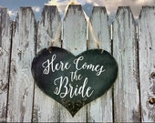 HERE COMES the BRIDE Sign / Chalkboard Sign / Wedding Sign / Ring Bearer Sign / Flower Girl Sign / Wooden Heart Sign / Rustic Wedding Signs