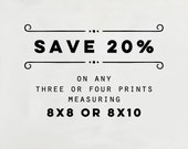 SAVE 20% - Custom Photography Collection, Choose Any Three or Four 8x10 or 8x8 Prints