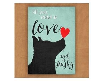 Husky Magnet, Siberian Husky, Dog Magnet, Love and a Husky, All You Need is Love and a Husky, Dog Lover Gift, Husky Lover Gift