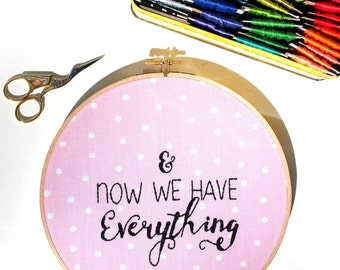 SALE!! Now We Have Everything Embroidery Hoop Art . Nursery Hoop Art . Nursery Decor . Nursery Wall Art