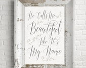 Art Print He Calls Me Beautiful