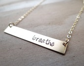 Breathe - Hand Stamped Gold Bar Necklace. Minimalist Jewelry, Engraved Necklace. Layering Necklace, Yoga Necklace, Positive Thoughts