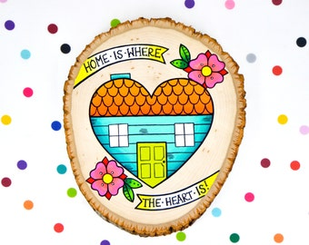 home is where the heart is / original cute retro kitsch painting on wood slice