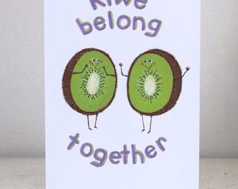 Kiwe Belong Together- Greeting Card