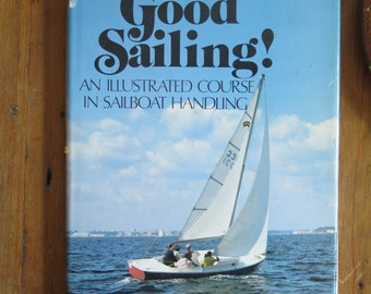 Vintage 1976 GOOD SAILING An Illustrated Course in Sailboat Handling From the Editors of Rudder