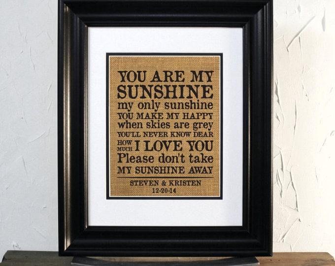 You are my sunshine my only sunshine. Burlap Sign, Vintage style. Custom Couple Names & date. Unframed.