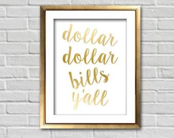 INSTANT DOWNLOAD: Wu Tang Clan CREAM Dollar Dollar Bills Y'all Faux Gold Foil Home Decor Wall Art Print