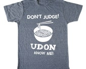 Don't Judege Udon Know Me Men's t-shirt, foodie t-shirt, chef shirt, japanese tee, asian tshirt, noodle tshirt, funny food t-shirt, triblend