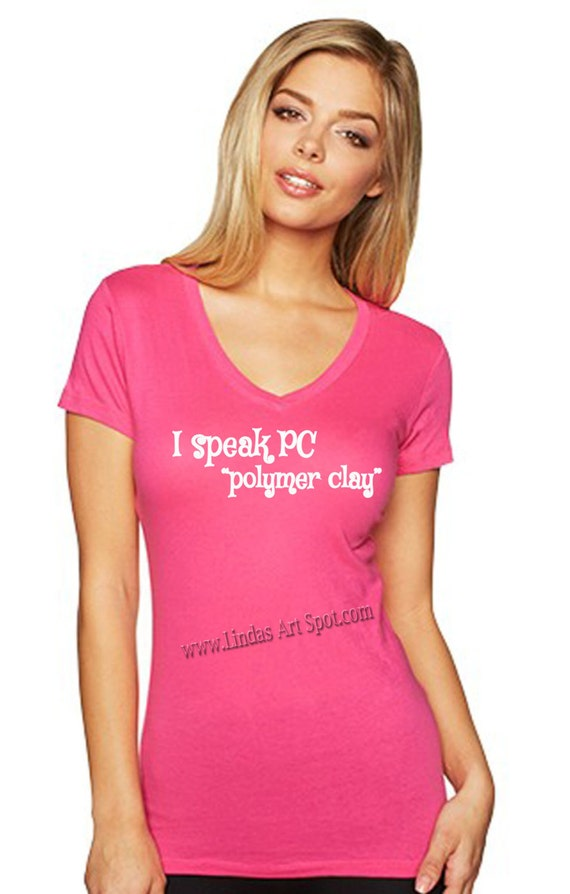 "I speak PC ""polymer clay(V) tee, This sporty raspberry V neck t shirt is perfect for the polymer clay lover in your life"