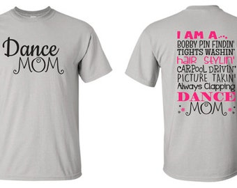 Dance Mom Shirt, Bobby Pin Findin, Tights Washin, Hair Stylin, Carpool Drivin, Picture Takin, Always Clappin Dance Mom, Dance T-Shirt