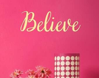 Believe Wall Decal - Inspirational Quotes - Decals - Family Decals - Living Room Decals - Kids Decals - Family Wall Decor -  22006