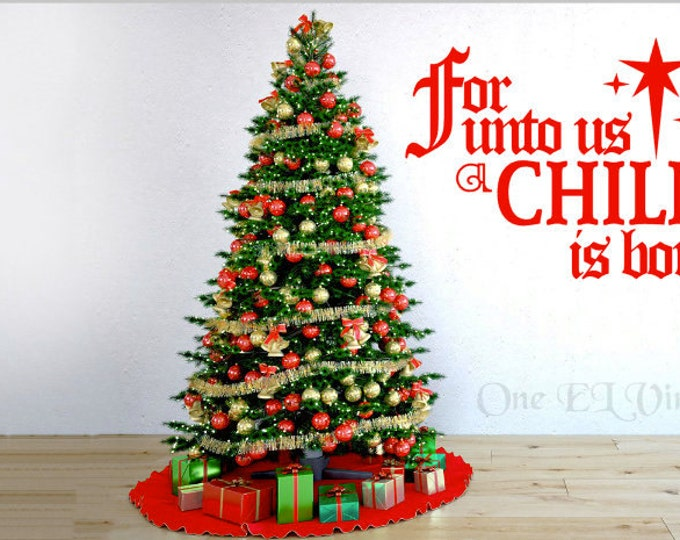 For Unto Us A CHILD Is Born (LG) - Vinyl Wall Art Christmas, Vinyl Quote Home Decor Holiday Decor