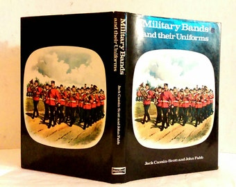 Military book, Military history, Military Illustrations, Military Uniforms, Military Bands and their Uniforms Jack Cassin-Scott & John Fabb.
