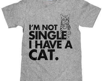 Funny Cat Lover T Shirt - I'm Not Single I Have A Cat - Item 1726