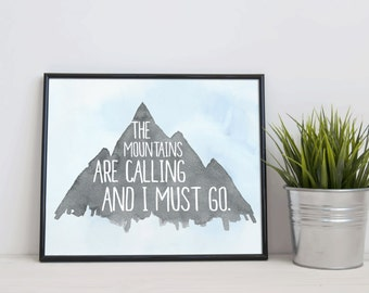 Mountain Print - The Mountains Are Calling and I must go - Adventure Print  - Mountain Art - Adventure Art - Inspirational