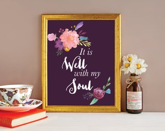 Beautiful Watercolor Floral Print - It is Well with my Soul - Christian Art - Faith Art - Faith Print - Religious Print - Religious Art