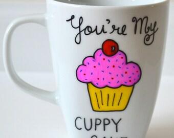 You Are My Cupcake Mug - Cuppy cake Coffee Mug 10 oz