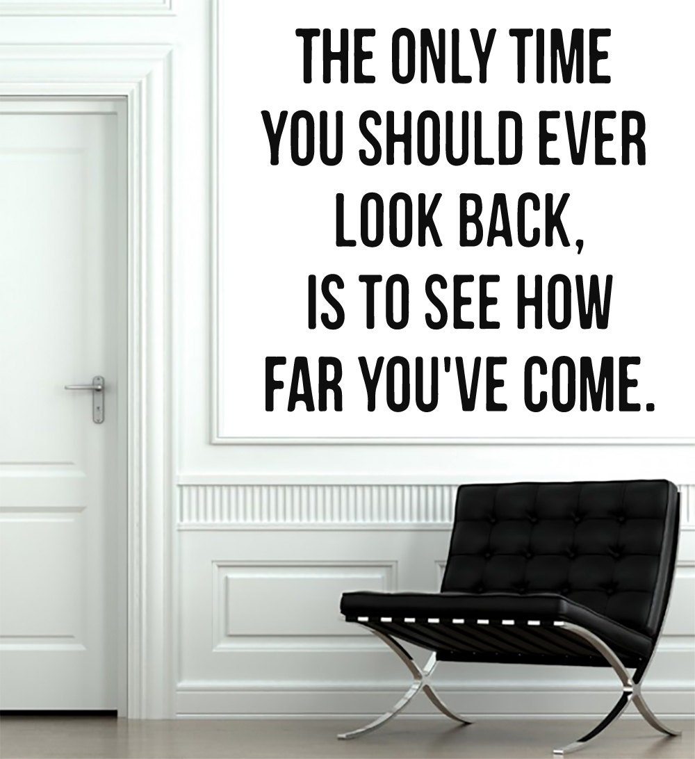 The Only Time You Should Ever Look Back Wall Decal by VinylDecals2U