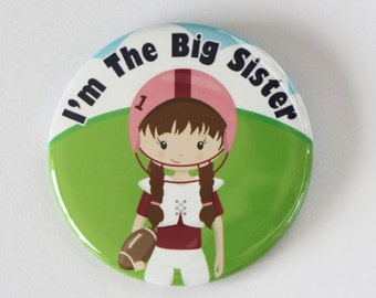 Button pin,I'm the big sister,i'm the big sister button badge pin,football big sister,football button pin,i'm going to be a sister,