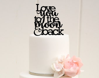 Wedding Cake Topper - Love You To The Moon and Back Cake Topper - To the Moon and Back Cake Topper