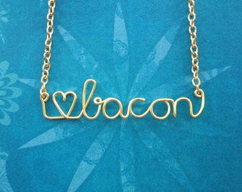 I LOVE BACON Necklace,  Silver or Gold