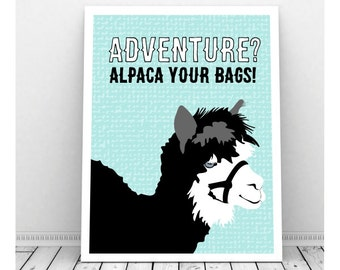 Alpaca Art, Alpaca Your Bags, Pun Art, Instant Download, Aplaca Print, Funny Pun Art, Adventure Art, Quirky Art, Funny Print, Funny Art