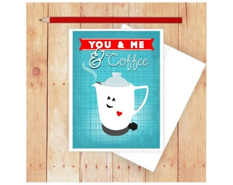 You and Me and Coffee Card, Coffee Pot, Card for Friend, Funny Anniversary Card, Anniversary Card for Her, CuteCoffee Card