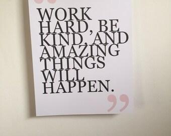 Work Hard, Be Kind quote art print