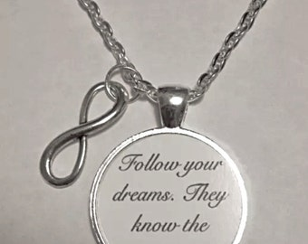 Inspirational Follow Your Dreams They Know The Way Necklace