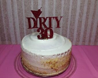 Dirty 30 Cake Topper (Dirty 30 Party, Flirty 30, 30th Birthday, Thirty)