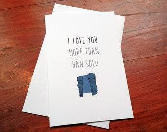 Star Wars Card // I Love You More Than Han Solo // I Know // Anniversary Card // I Love You Card // Greeting Card