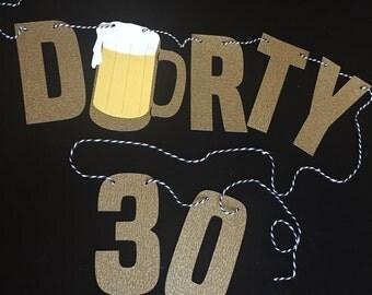 Dirty Thirty Beer Banner, birthday banner, 30th birthday