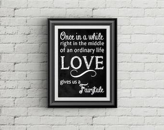 Typography Print Once In A While Life Gives Us A Fairytale Inspirational Quote Wedding Gift Bridal Shower