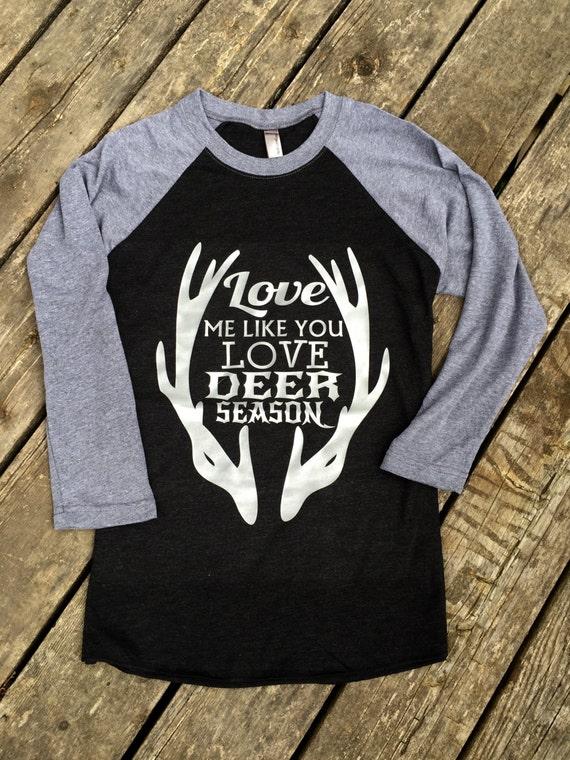 Love Me Like You Love Deer Season Country Music Baseball Tee