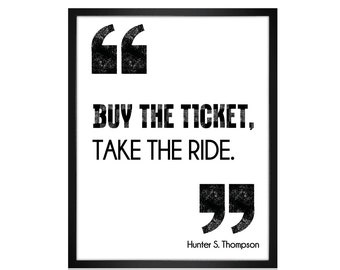 Hunter S. Thompson Quote Print, Literary Art, Motivational Quote, Inspirational Quote, Typography Poster, Buy the Ticket, Take the Ride