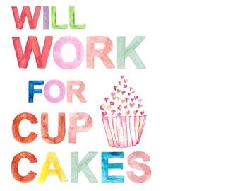 Will Work for Cupcakes, Bakery Art, Kitchen Art, Art for Bakers, Will Work for Cupcakes, Cupcakes, Cupcake Art, Instant Download, Digital